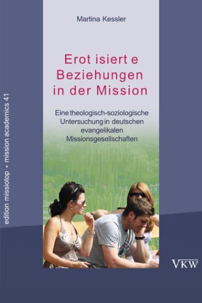 Erotisierte Beziehungen in der Mission